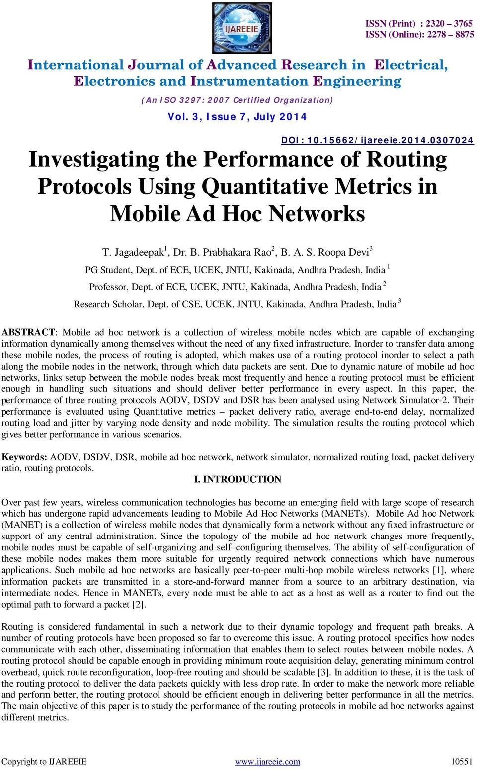 of CSE, UCEK, JNTU, Kakinada, Andhra Pradesh, India 3 ABSTRACT: Mobile ad hoc network is a collection of wireless mobile nodes which are capable of exchanging information dynamically among themselves