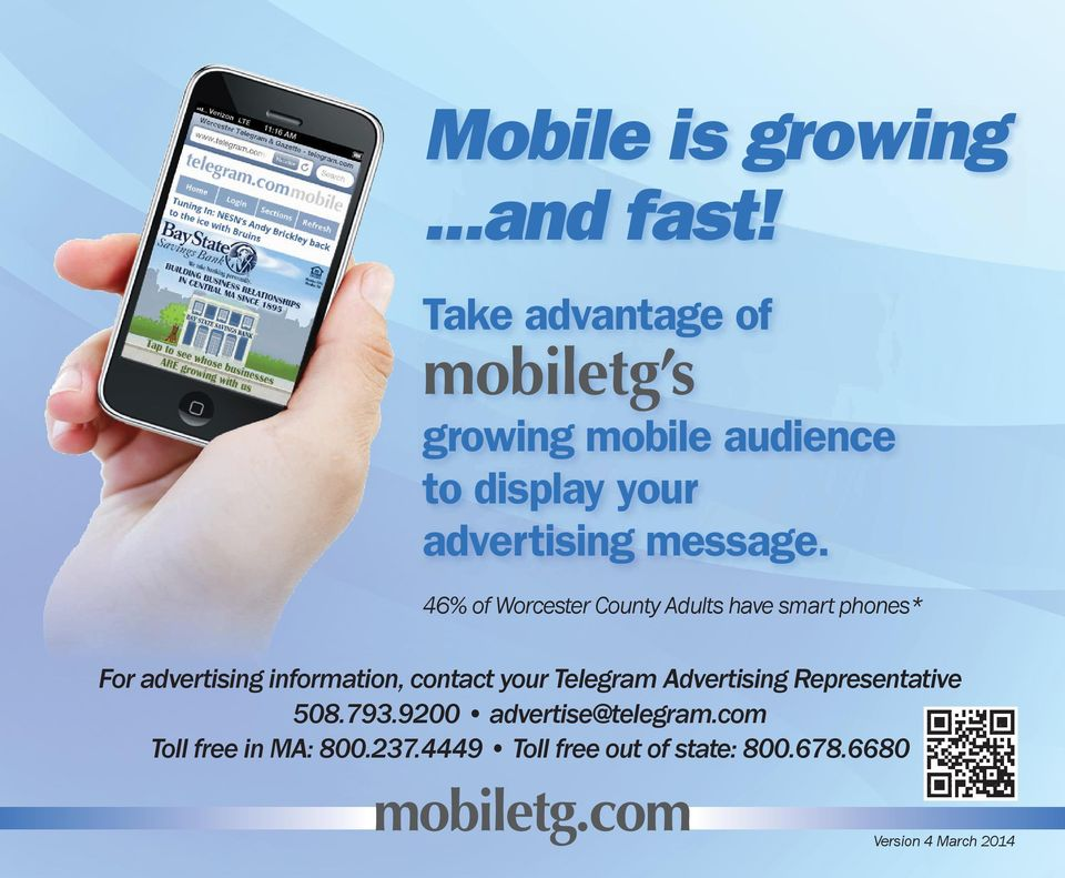 46% of Worcester County Adults have smart phones* For advertising information, contact your