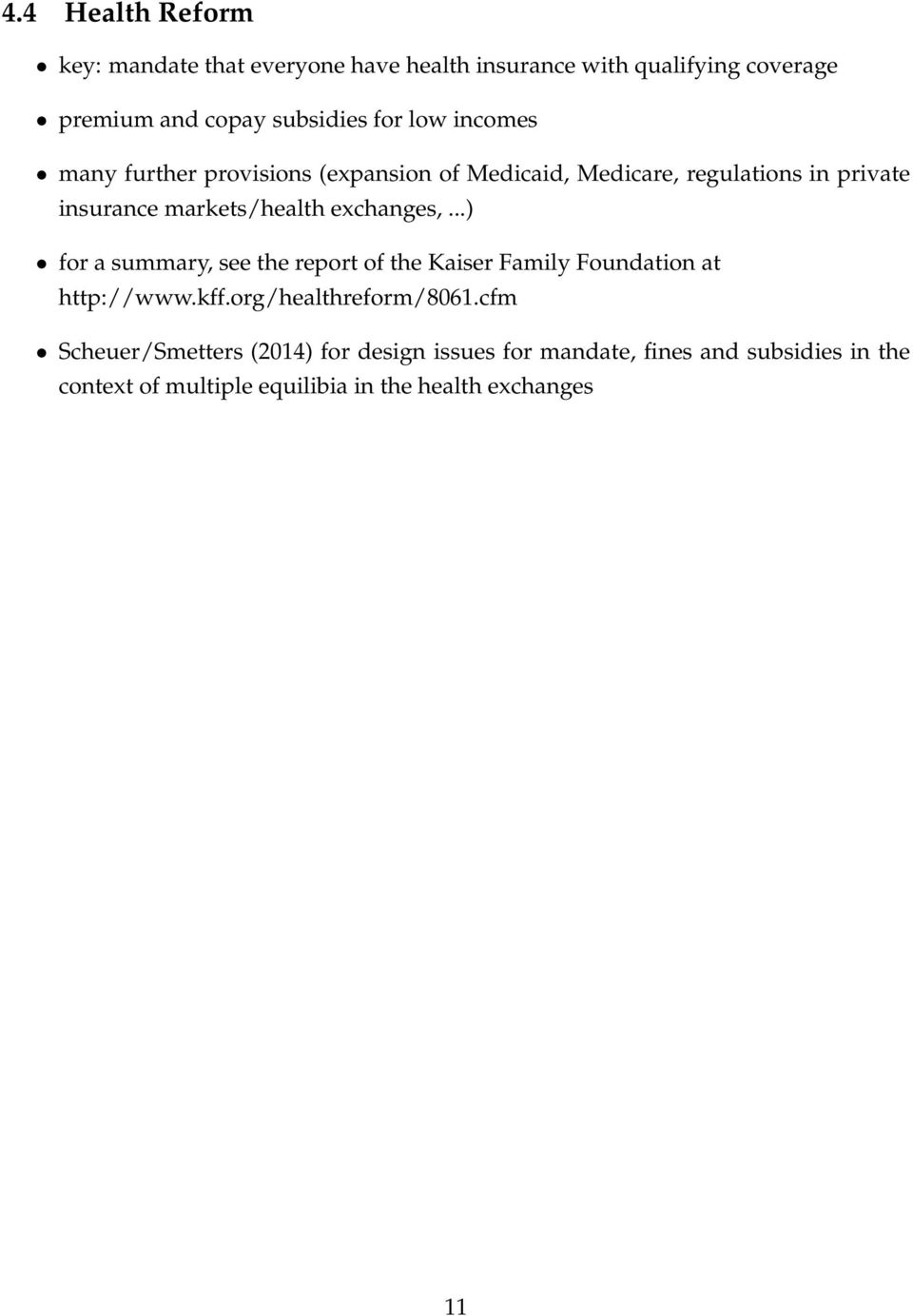 exchanges,...) for a summary, see the report of the Kaiser Family Foundation at http://www.kff.org/healthreform/8061.