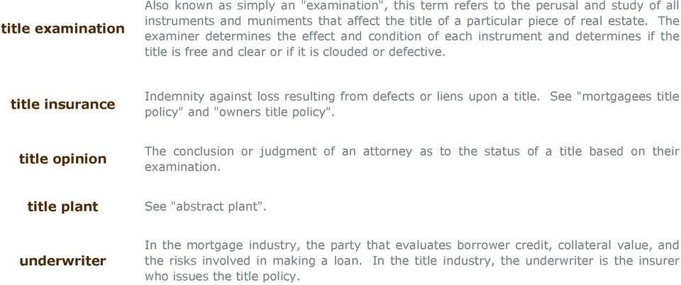 "title insurance Indemnity against loss resulting from defects or liens upon a title. policy"" and ""owners title policy""."