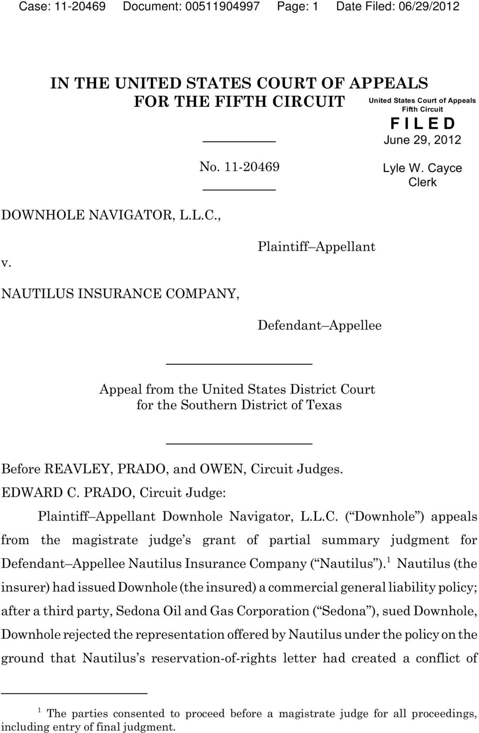 Plaintiff Appellant NAUTILUS INSURANCE COMPANY, Defendant Appellee Appeal from the United States District Court for the Southern District of Texas Before REAVLEY, PRADO, and OWEN, Circuit Judges.