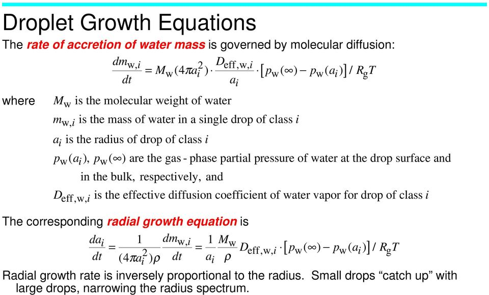 surface and in the bulk, respectively, and D is the effective diffusion coefficient of water vapor for drop of class i eff, w, i The corresponding radial growth equation is dai 1 dmw, i 1 M