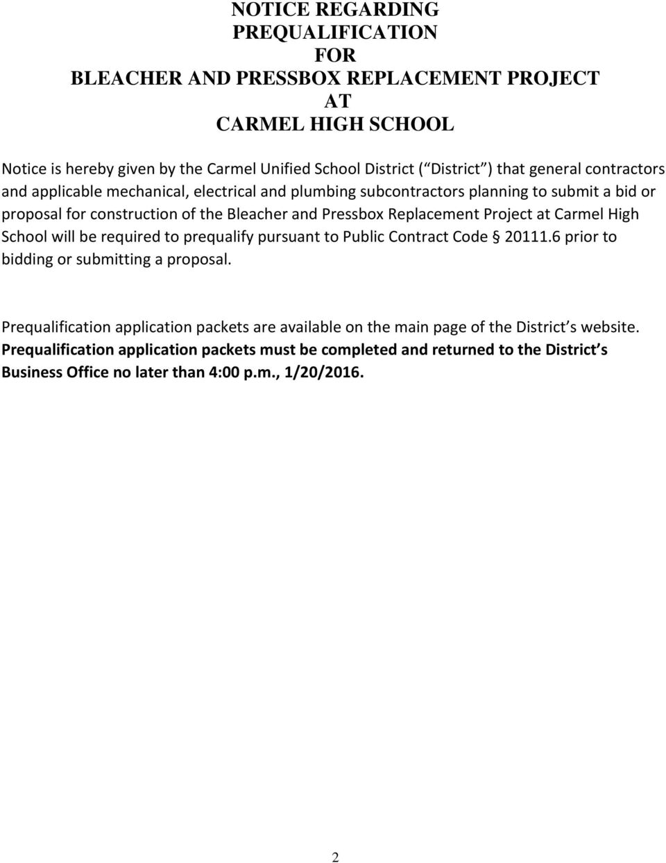 Project at Carmel High School will be required to prequalify pursuant to Public Contract Code 20111.6 prior to bidding or submitting a proposal.