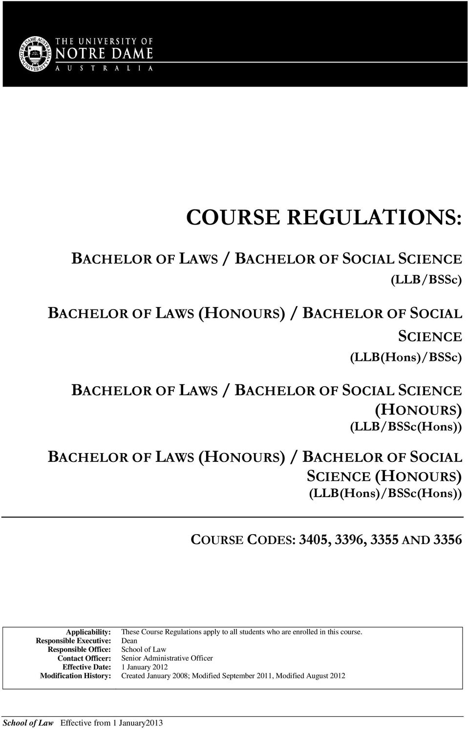Applicability: These Course Regulations apply to all students who are enrolled in this course.