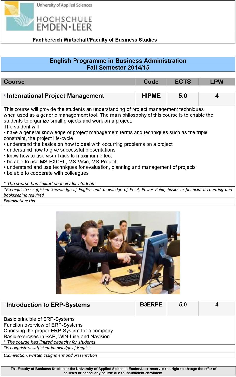The student will have a general knowledge of project management terms and techniques such as the triple constraint, the project life-cycle understand the basics on how to deal with occurring problems