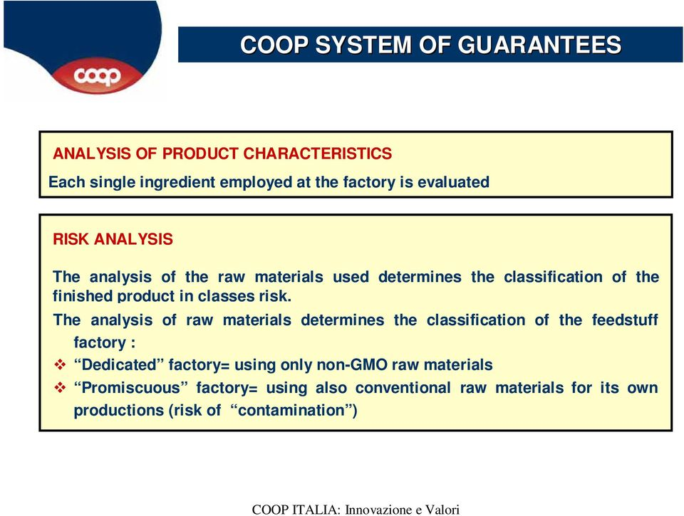 The analysis of raw materials determines the classification of the feedstuff factory : Dedicated factory= using only