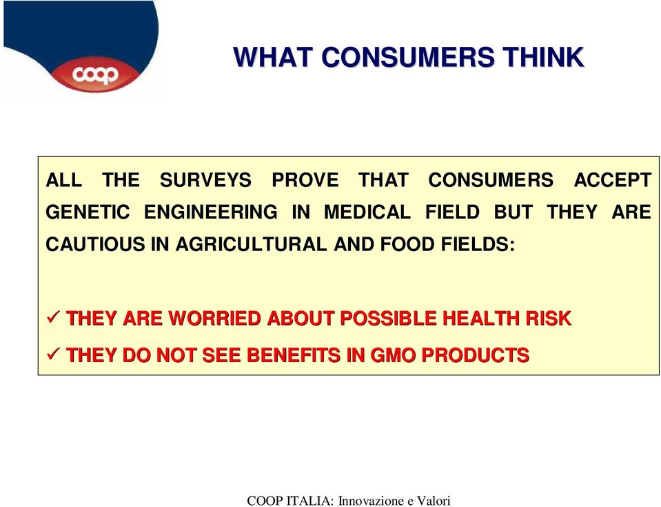 CAUTIOUS IN AGRICULTURAL AND FOOD FIELDS: THEY ARE WORRIED