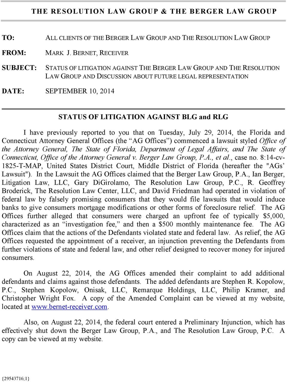 BLG and RLG I have previously reported to you that on Tuesday, July 29, 2014, the Florida and Connecticut Attorney General Offices (the AG Offices ) commenced a lawsuit styled Office of the Attorney