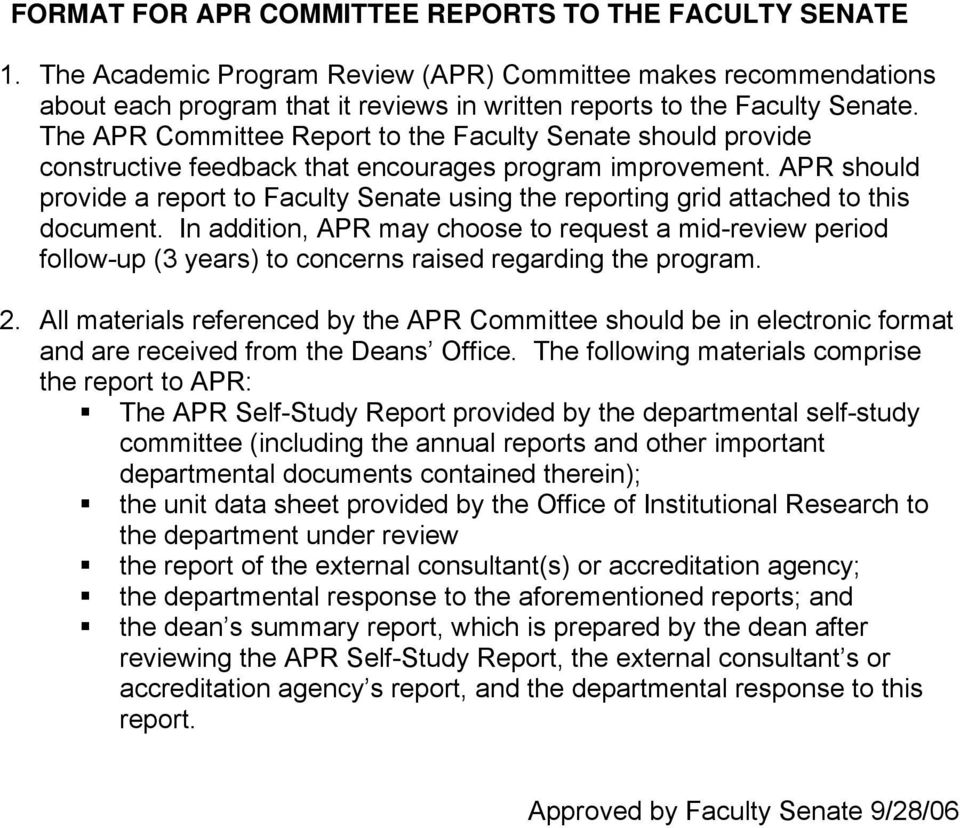 APR should provide a report to Faculty Senate using the reporting grid attached to this document.