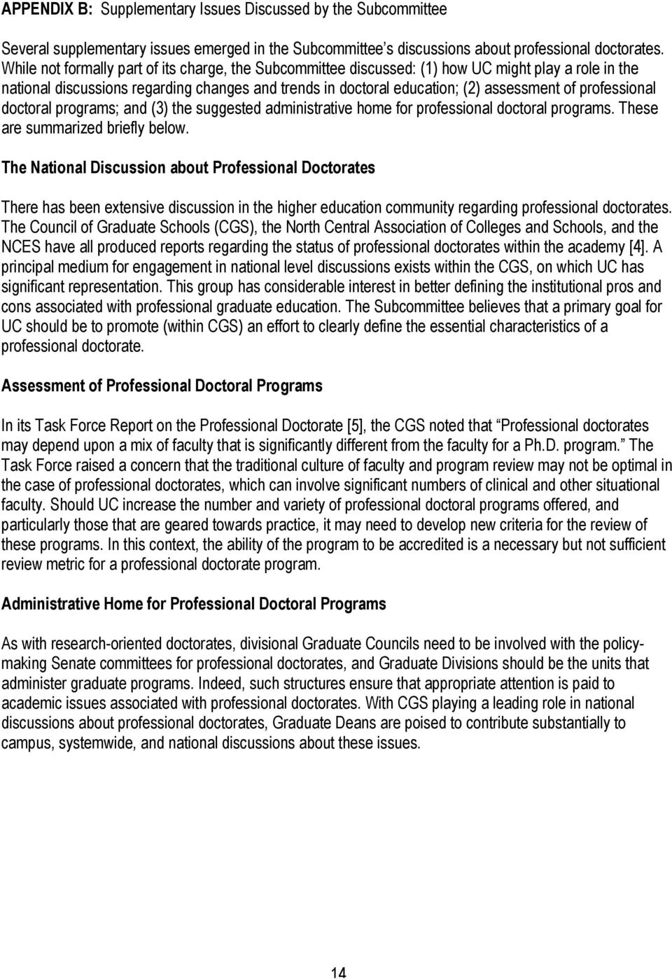 professional doctoral programs; and (3) the suggested administrative home for professional doctoral programs. These are summarized briefly below.