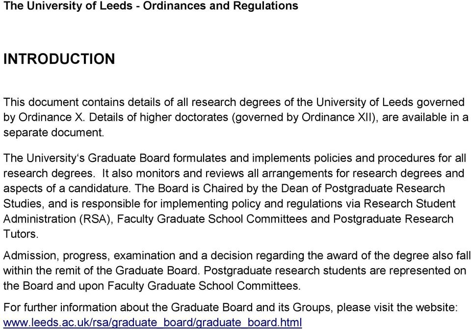 The University s Graduate Board formulates and implements policies and procedures for all research degrees.