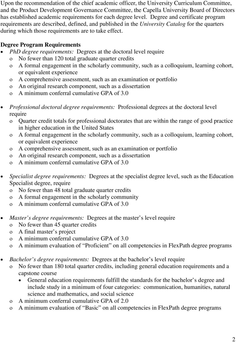 Degree and certificate program requirements are described, defined, and published in the University Catalog for the quarters during which those requirements are to take effect.