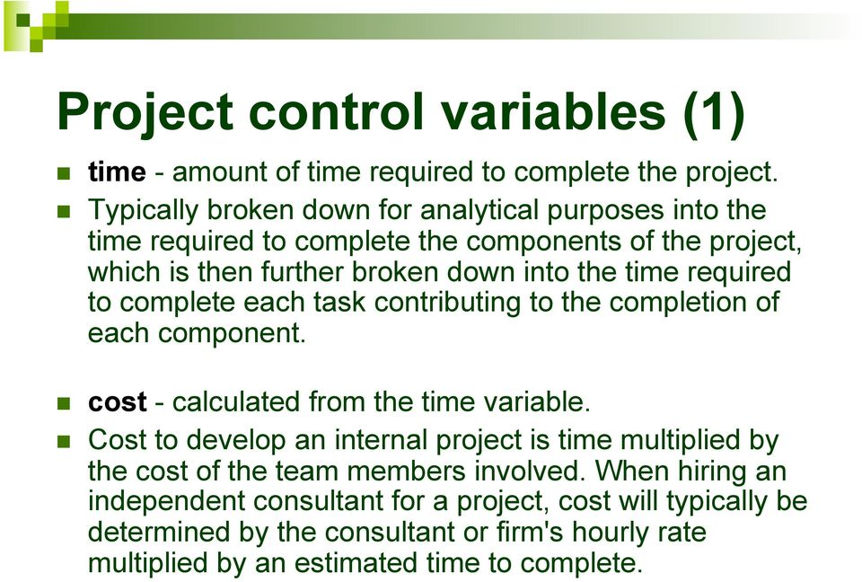 required to complete each task contributing to the completion of each component. cost - calculated from the time variable.