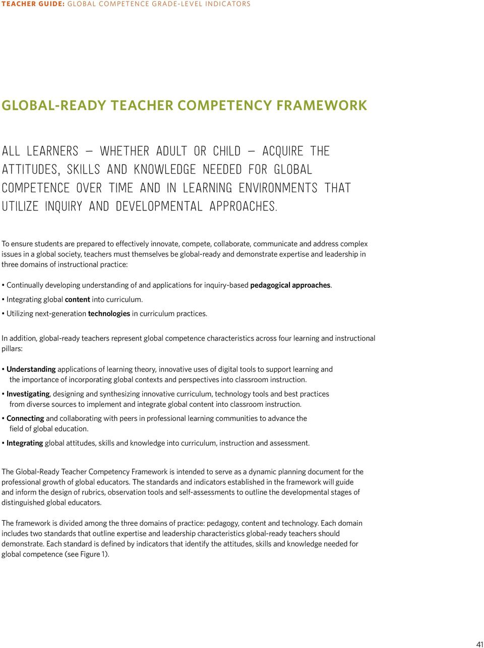 To ensure students are prepared to effectively innovate, compete, collaborate, communicate and address complex issues in a global society, teachers must themselves be global-ready and demonstrate
