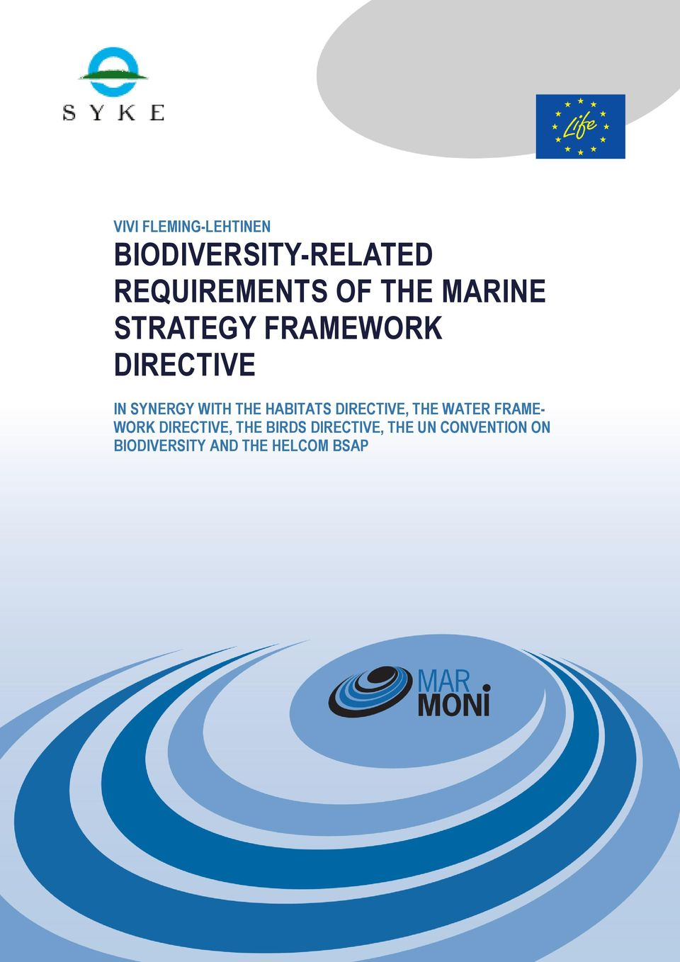 FRAMEWORK DIRECTIVE IN SYNERGY WITH THE HABITATS DIRECTIVE, THE WATER FRAME- WORK