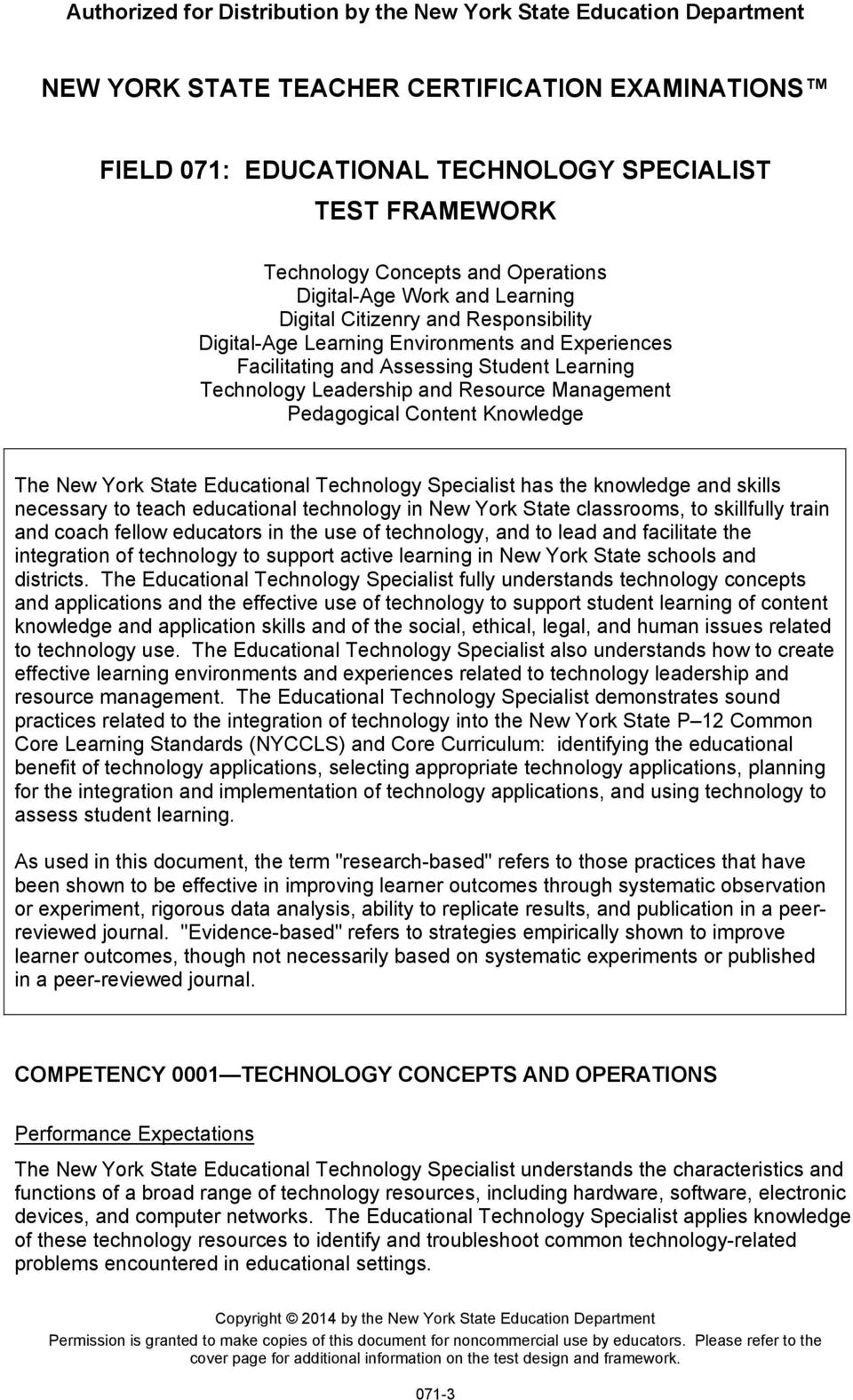 knowledge and skills necessary to teach educational technology in New York State classrooms, to skillfully train and coach fellow educators in the use of technology, and to lead and facilitate the