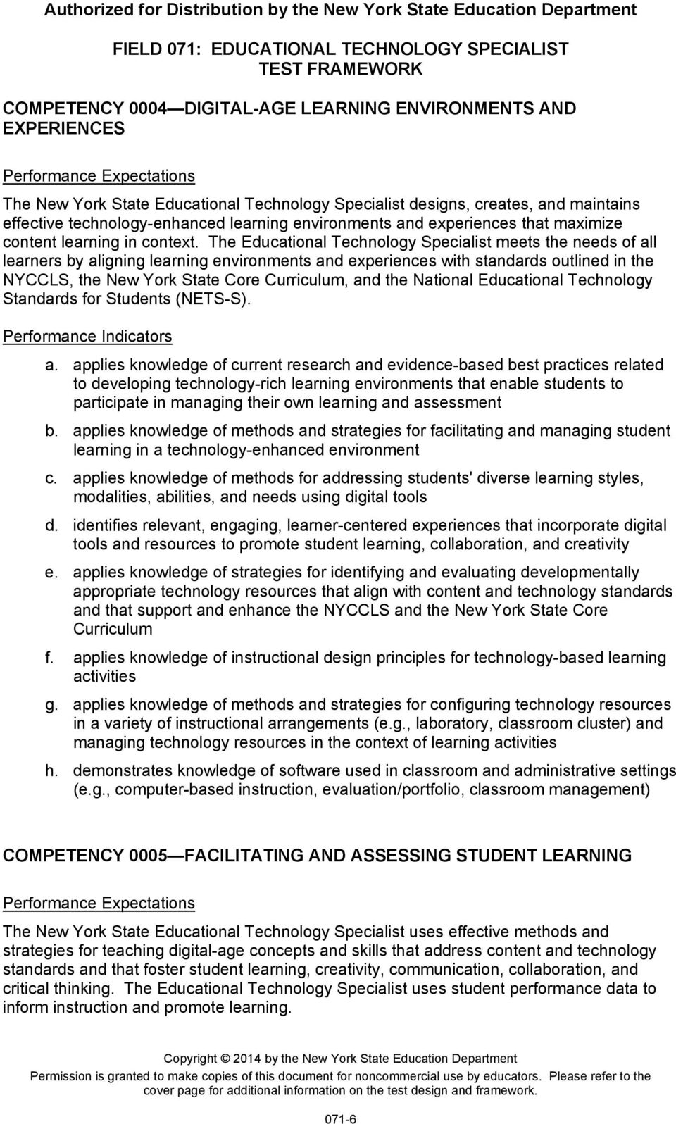 The Educational Technology Specialist meets the needs of all learners by aligning learning environments and experiences with standards outlined in the NYCCLS, the New York State Core Curriculum, and