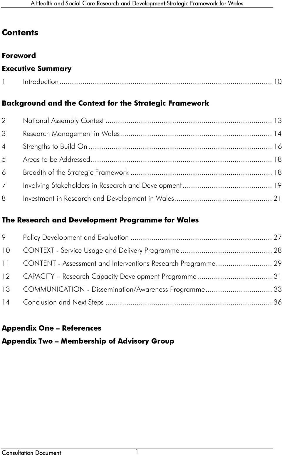 .. 19 8 Investment in Research and Development in Wales... 21 The Research and Development Programme for Wales 9 Policy Development and Evaluation.