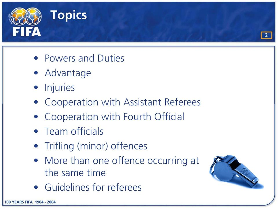 Fourth Official Team officials Trifling (minor) offences