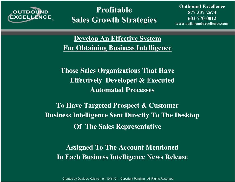 Targeted Prospect & Customer Business Intelligence Sent Directly To The Desktop Of The