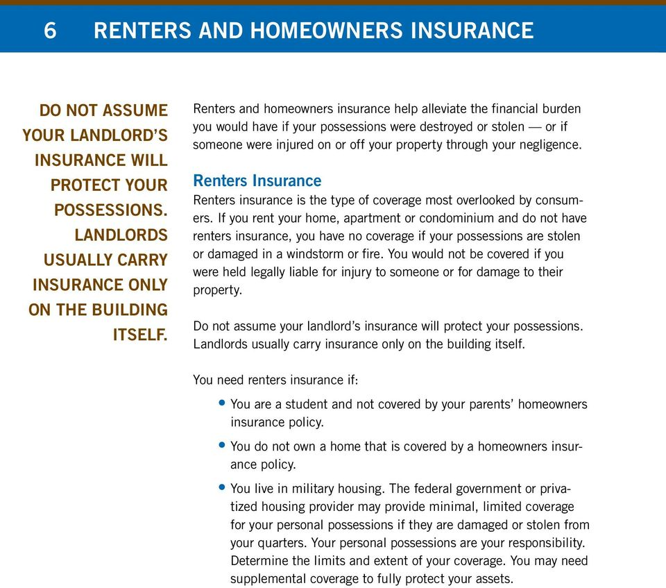 negligence. Renters Insurance Renters insurance is the type of coverage most overlooked by consumers.