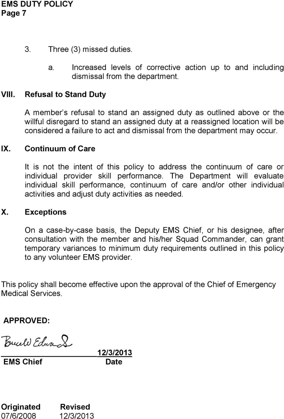 and dismissal from the department may occur. IX. Continuum of Care It is not the intent of this policy to address the continuum of care or individual provider skill performance.