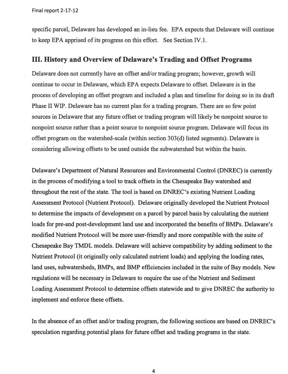 Delaware to offset. Delaware is in the process ofdeveloping an offset program and included a plan and timeline for doing so in its draft Phase II WIP.