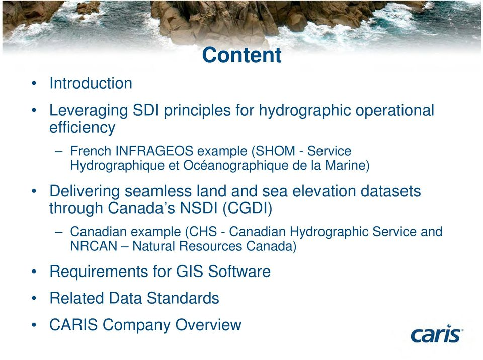 elevation datasets through Canada s NSDI (CGDI) Canadian example (CHS - Canadian Hydrographic Service and