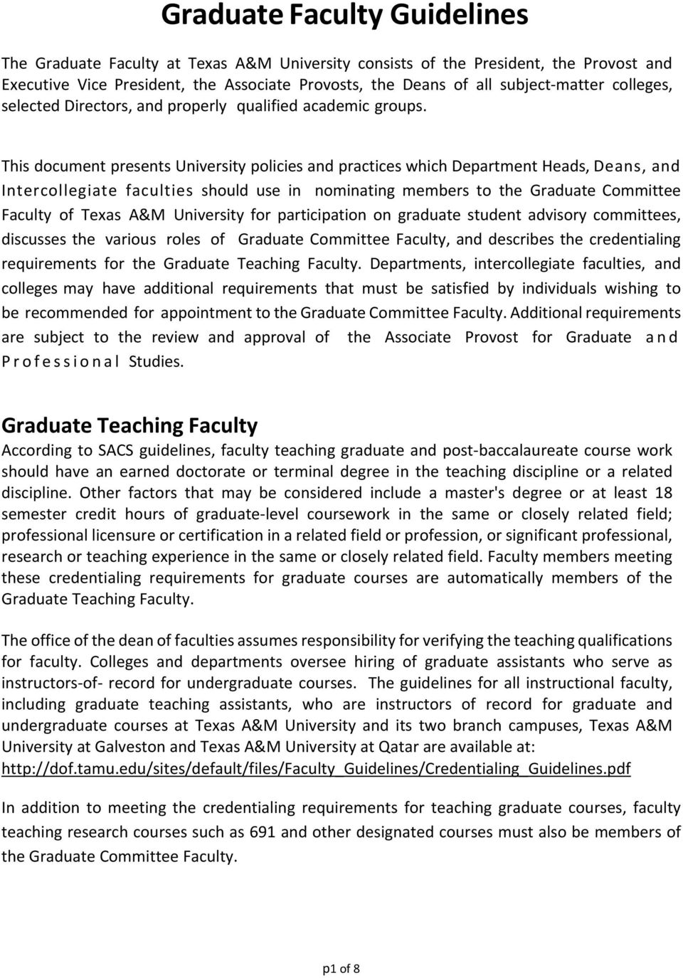 This document presents University policies and practices which Department Heads, Deans, and Intercollegiate faculties should use in nominating members to the Graduate Committee Faculty of Texas A&M