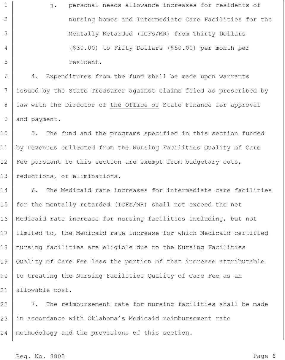 . Expenditures from the fund shall be made upon warrants issued by the State Treasurer against claims filed as prescribed by law with the Director of the Office of State Finance for approval and