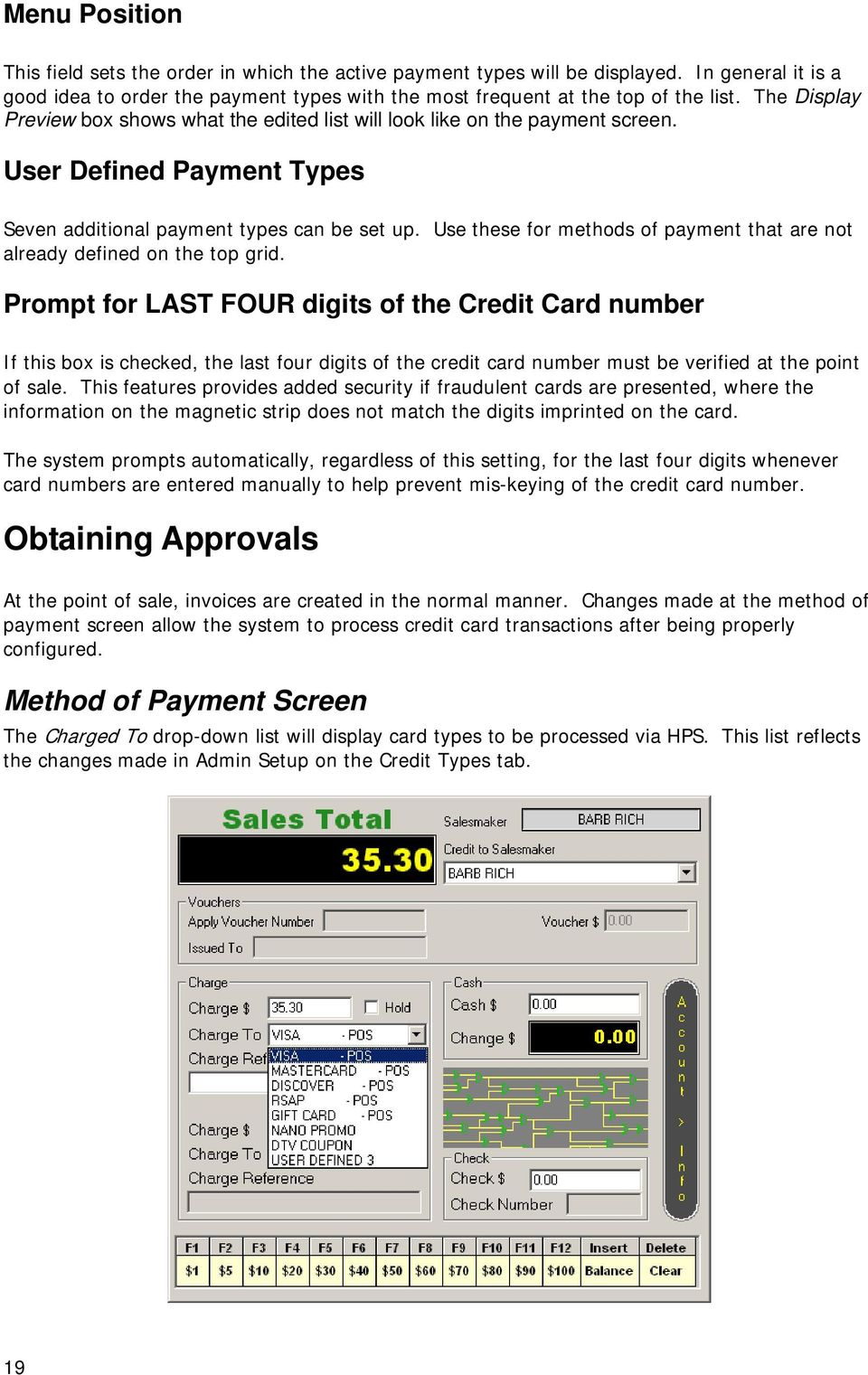 Use these for methods of payment that are not already defined on the top grid.
