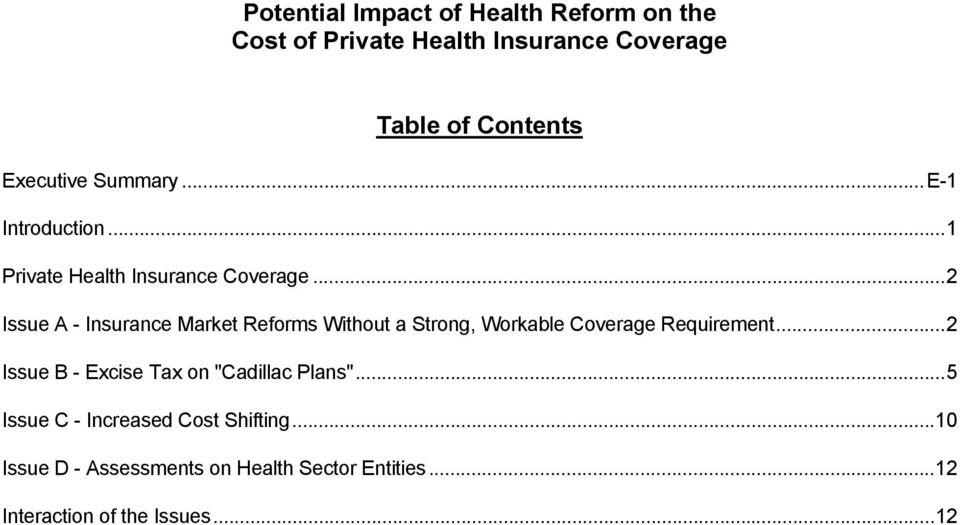 ..2 Issue A - Insurance Market Reforms Without a Strong, Workable Coverage Requirement.