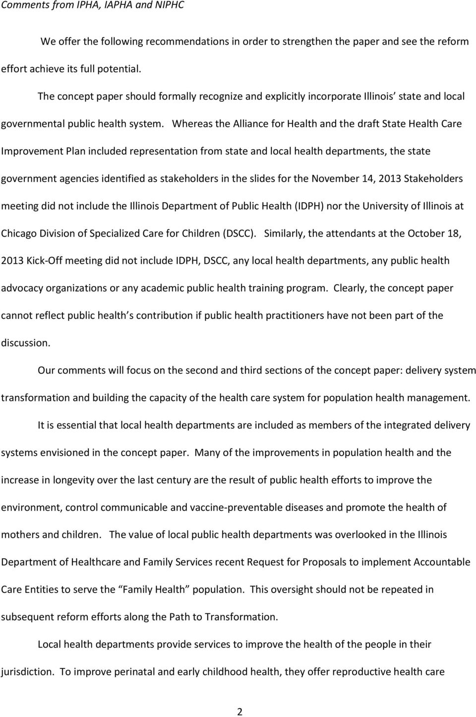 Whereas the Alliance for Health and the draft State Health Care Improvement Plan included representation from state and local health departments, the state government agencies identified as