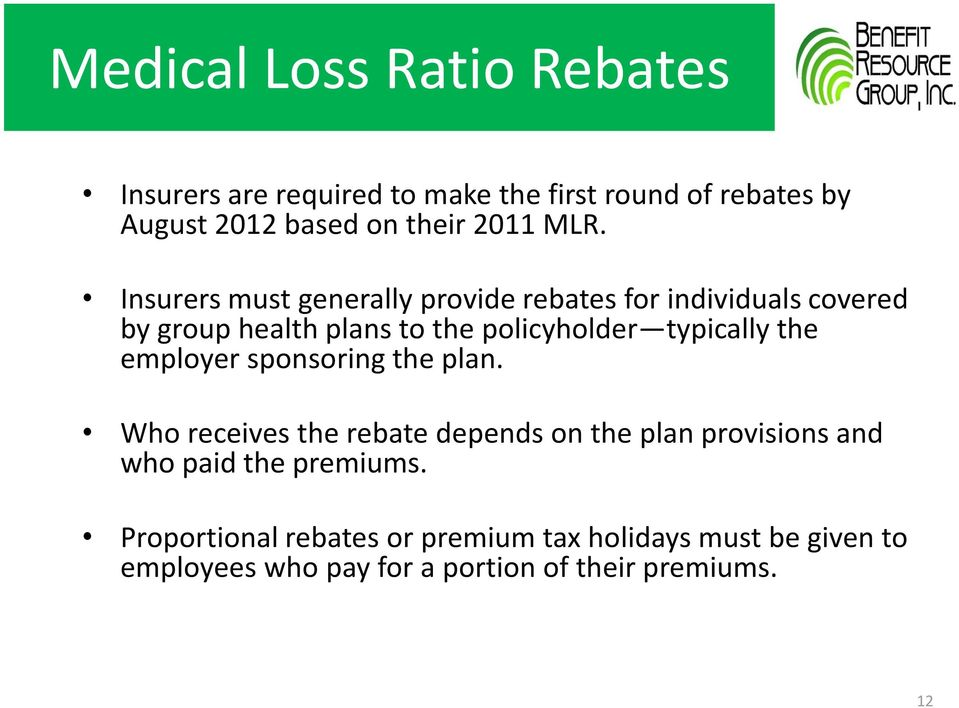 Insurers must generally provide rebates for individuals covered by group health plans to the policyholder typically