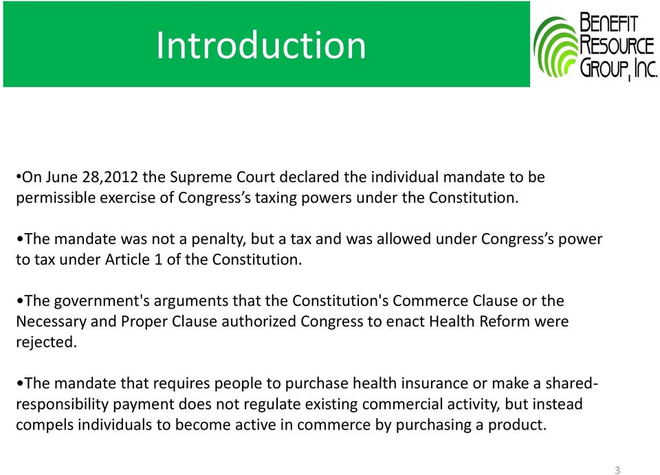 The government's arguments that the Constitution's Commerce Clause or the Necessary and Proper Clause authorized Congress to enact Health Reform were rejected.