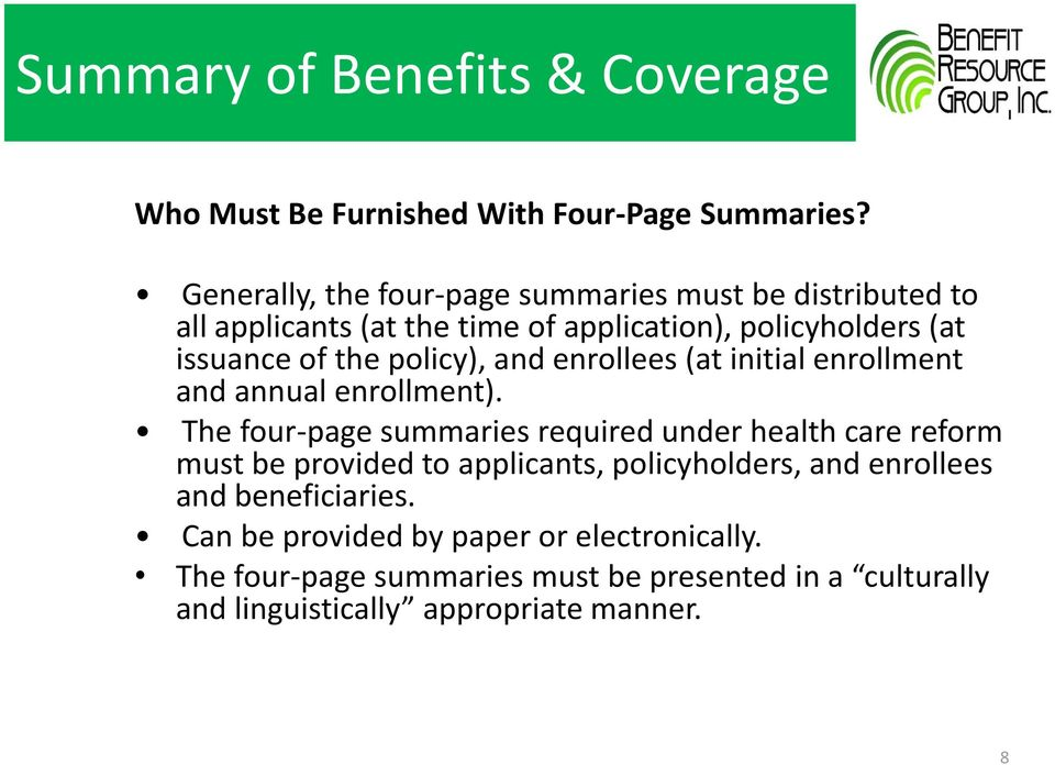 policy), and enrollees (at initial enrollment and annual enrollment).