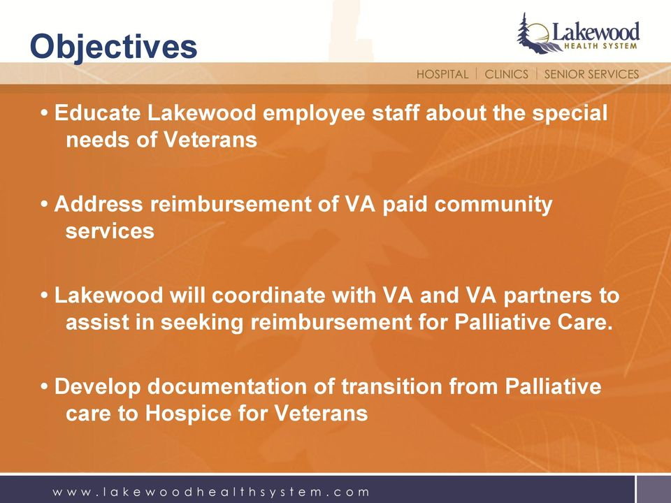 with VA and VA partners to assist in seeking reimbursement for Palliative Care.