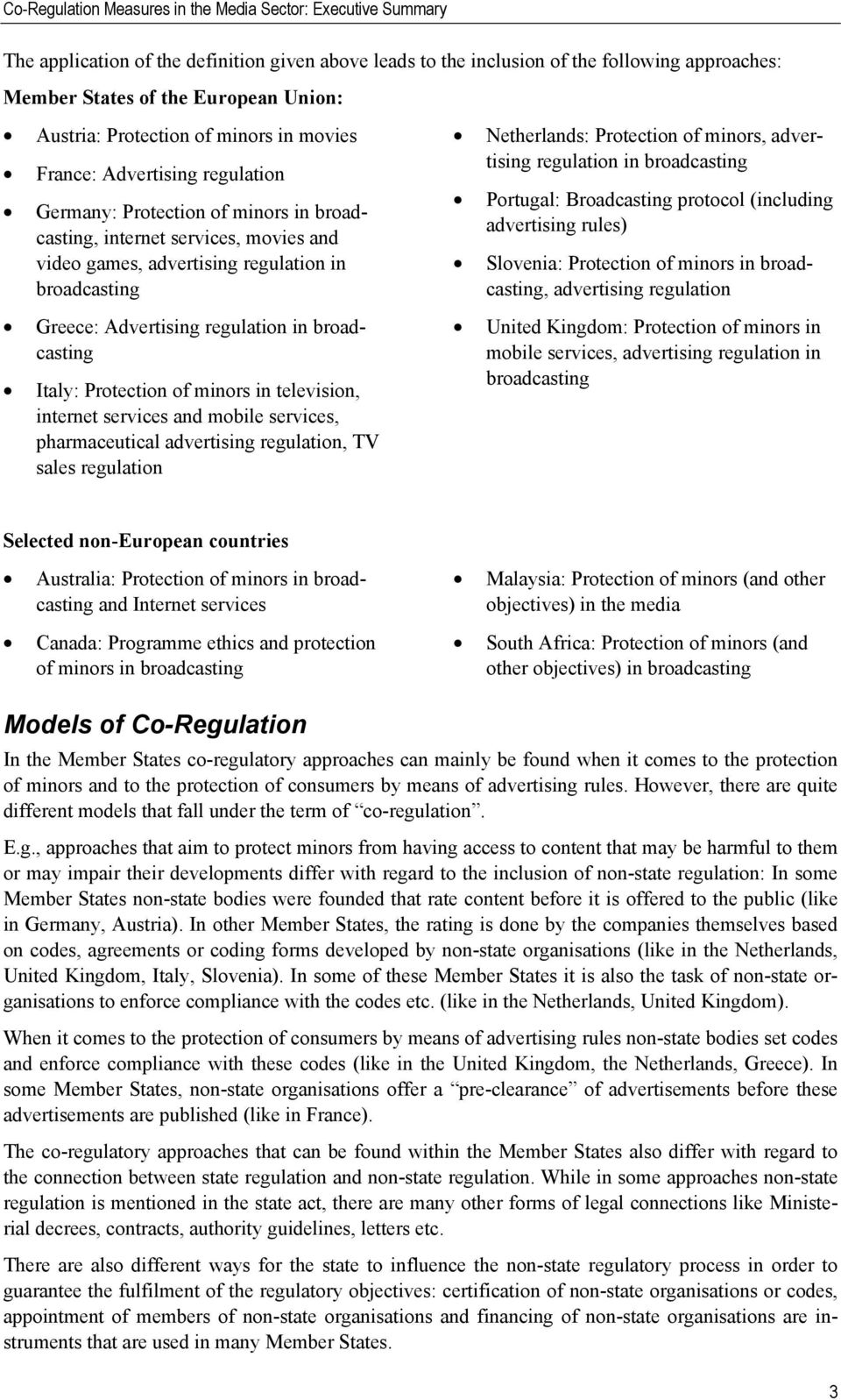 Protection of minors in television, internet services and mobile services, pharmaceutical advertising regulation, TV sales regulation Netherlands: Protection of minors, advertising regulation in