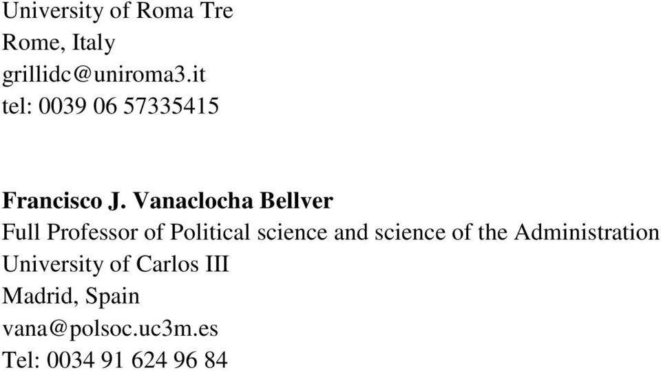 Vanaclocha Bellver Full Professor of Political science and