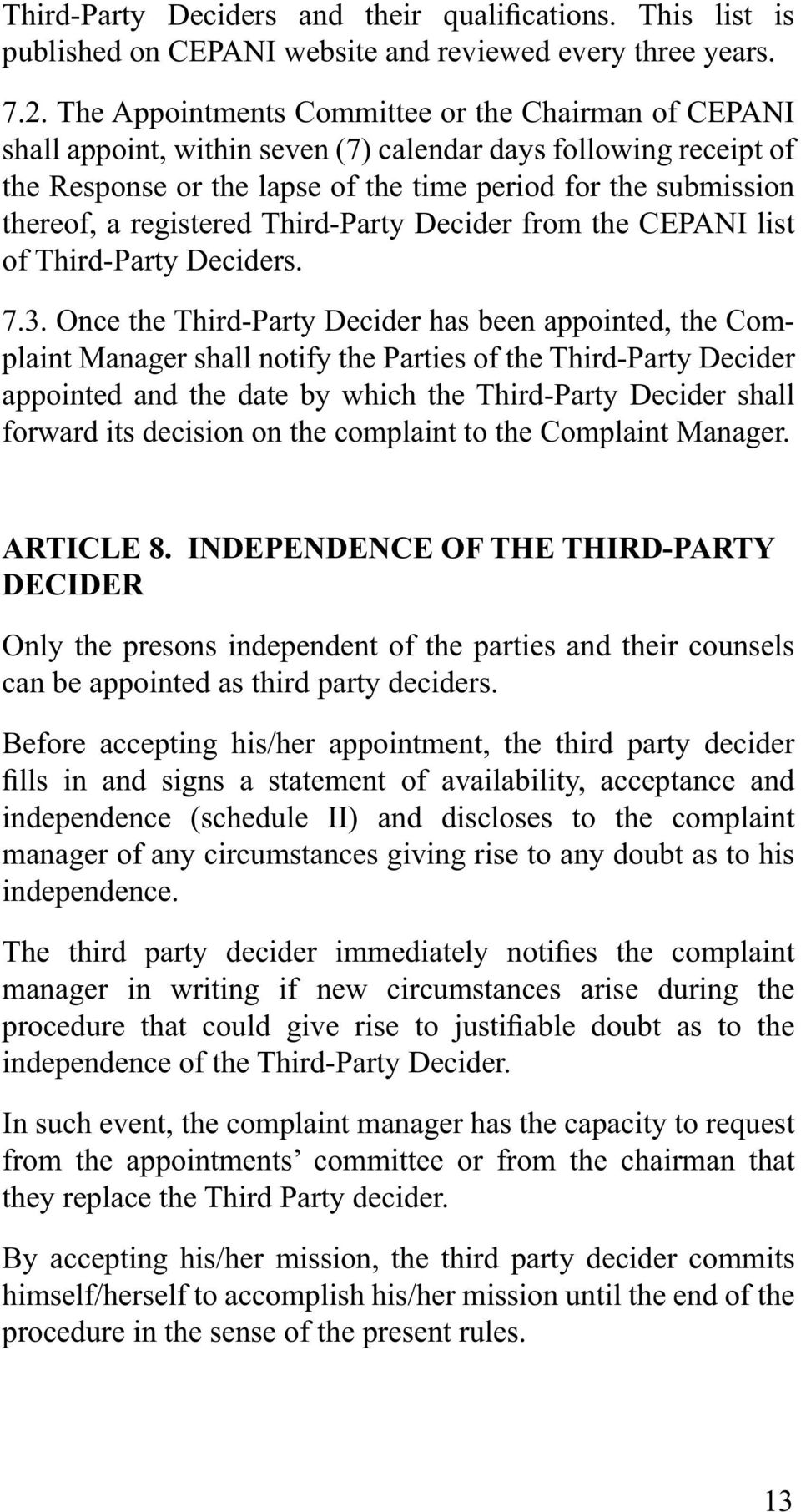 registered Third-Party Decider from the CEPANI list of Third-Party Deciders. 7.3.