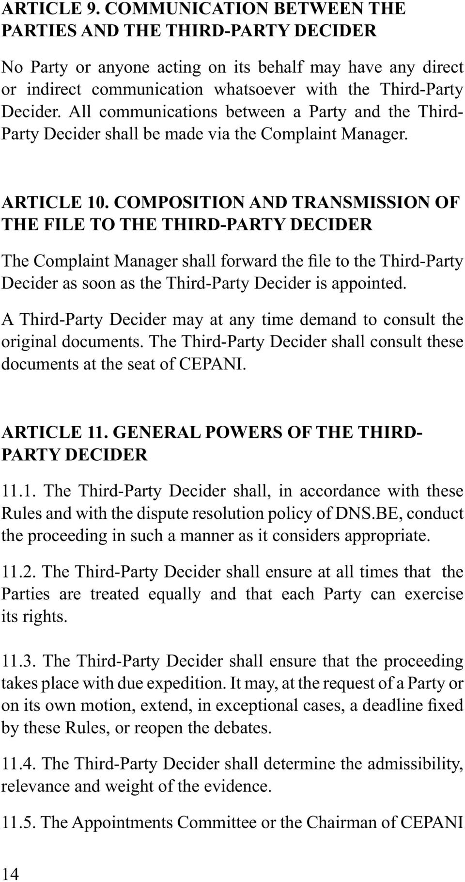 COMPOSITION AND TRANSMISSION OF THE FILE TO THE THIRD-PARTY DECIDER Decider as soon as the Third-Party Decider is appointed.
