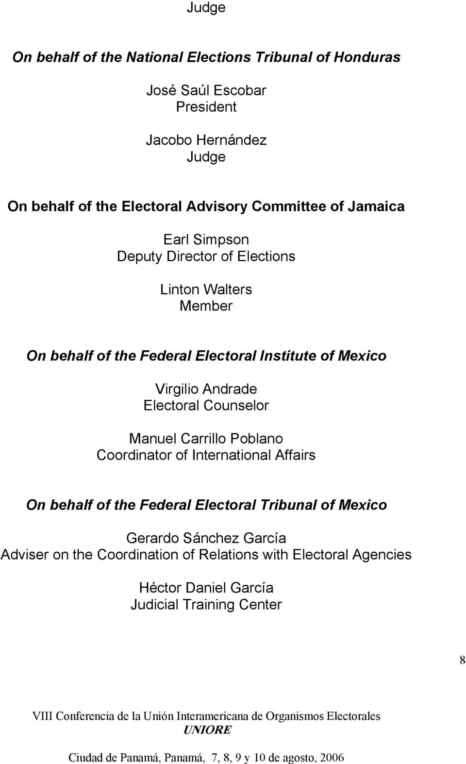 Andrade Electoral Counselor Manuel Carrillo Poblano Coordinator of International Affairs On behalf of the Federal Electoral Tribunal of