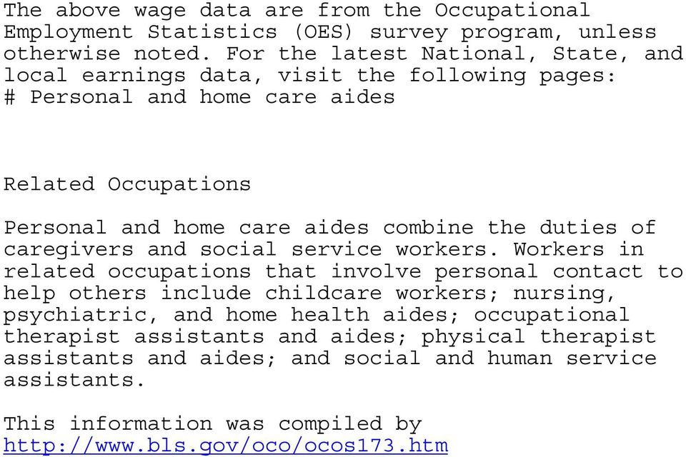 combine the duties of caregivers and social service workers.