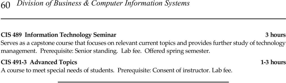 technology management. Prerequisite: Senior standing. Lab fee. Offered spring semester.