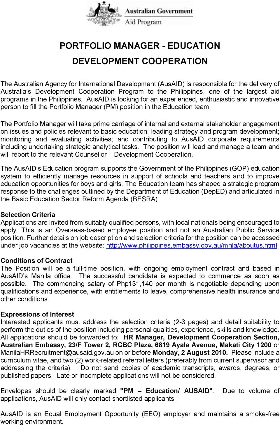 AusAID is looking for an experienced, enthusiastic and innovative person to fill the Portfolio Manager (PM) position in the Education team.