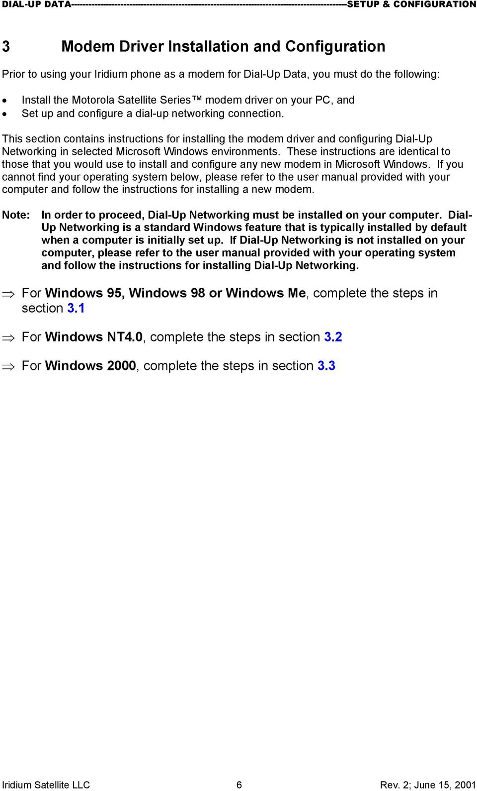 This section contains instructions for installing the modem driver and configuring Dial-Up Networking in selected Microsoft Windows environments.