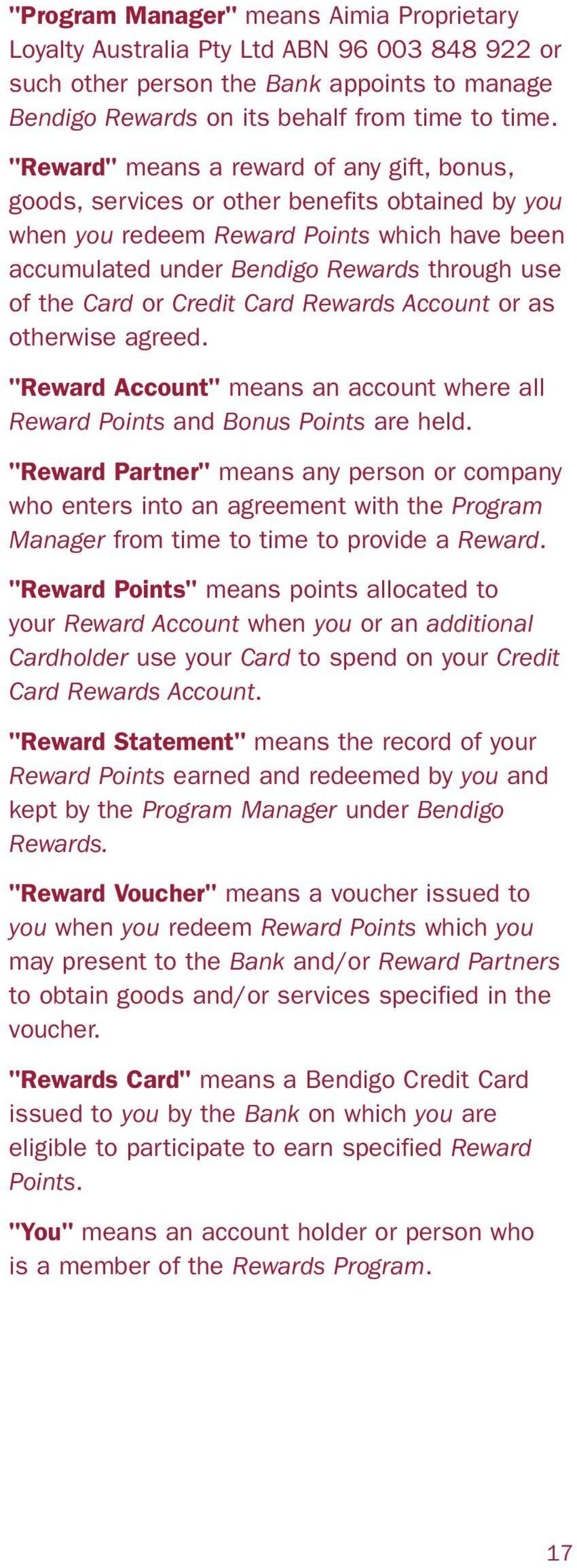 "or Credit Card Rewards Account or as otherwise agreed. ""Reward Account"" means an account where all Reward Points and Bonus Points are held."