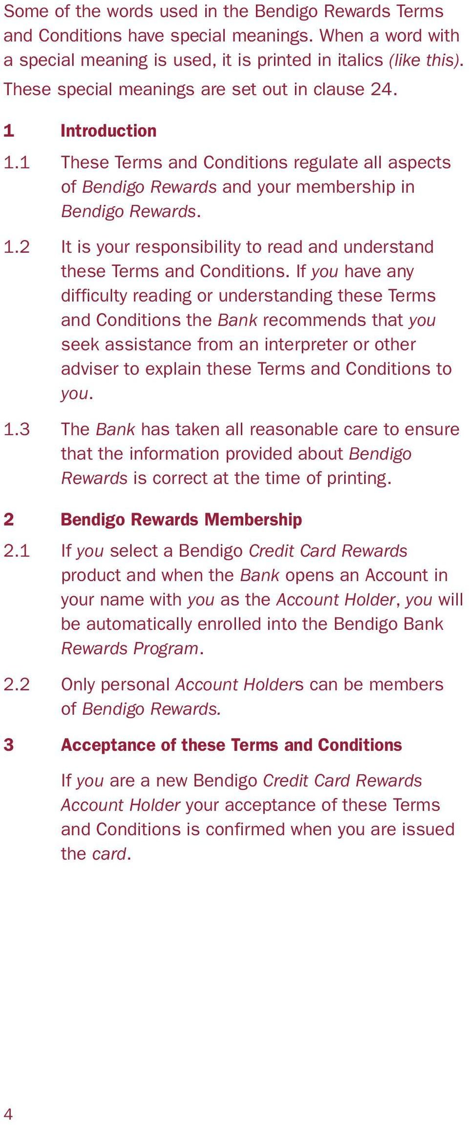 If you have any difficulty reading or understanding these Terms and Conditions the Bank recommends that you seek assistance from an interpreter or other adviser to explain these Terms and Conditions