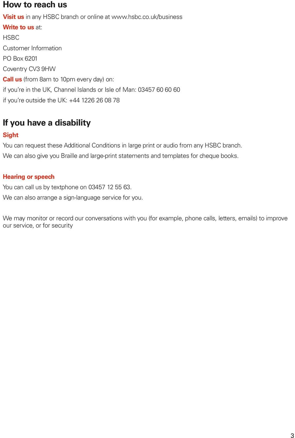if you re outside the UK: +44 1226 26 08 78 If you have a disability Sight You can request these Additional Conditions in large print or audio from any HSBC branch.