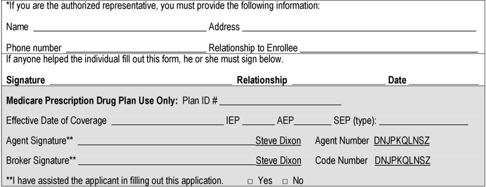 Signature Relationship Date Medicare Prescription Drug Plan Use Only: Plan ID # Effective Date of Coverage IEP AEP SEP (type):